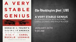 A Very Stable Genius: A Conversation with Carol Leonnig and Philip Rucker