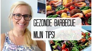 Een Gezonde Barbecue – Mijn tips!