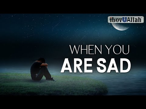THE SURAH YOU READ WHEN YOU ARE SAD