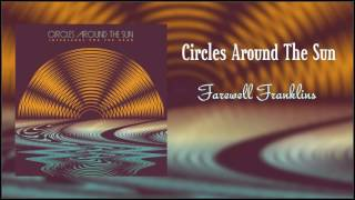 Circles Around The Sun (Neal Casal) Farewell Franklins
