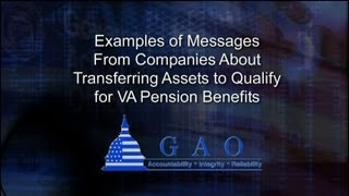 GAO: Examples of Messages From Companies About Transferring Assets to Qualify for VA Pension Benefits