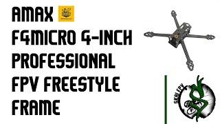 AMAXinno F4MICRO 4-INCH PROFESSIONAL FPV FREESTYLE DROHNE FRAME