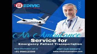 Most Efficient Medical Care by Medivic Air Ambulance Service in Bangalore
