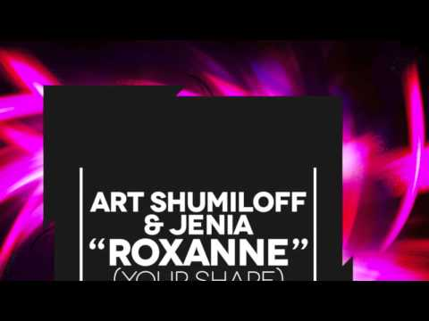 Art Shumiloff & Jenia - Roxanne (Your Shape) [Extended] OUT NOW