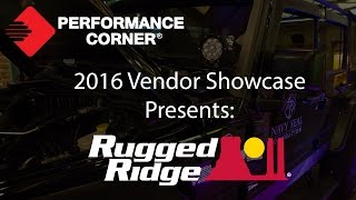 2016 Performance Corner™ Vendor Showcase presents: Rugged Ridge