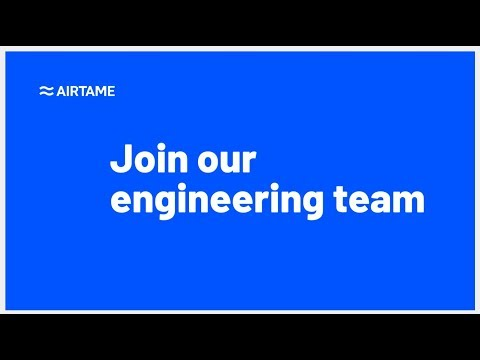 Airtame  - Our Engineering Team