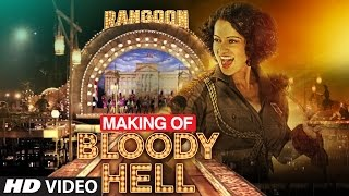 Making of Bloody Hell Video Song - Rangoon