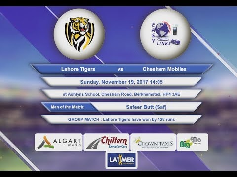 Video Lahore Tigers VS Chesham Mobiles - 19-Nov-2017