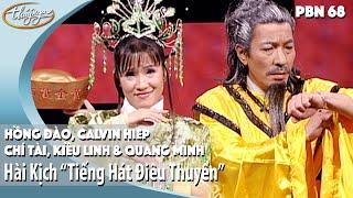 """PBN 68   Hài Kịch """"Tiếng Hát Điêu Thuyền"""" - Hồng Đào, Quang Minh, Chí Tài, Calvin Hiệp, Kiều Linh"""