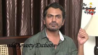 Exclusive Interview Of Nawazuddin Siddiqui