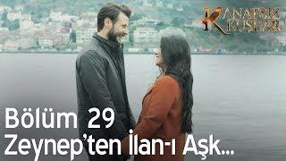 Kanatsız Kuşlar 29. Bölüm - Zeynep'ten ilan-ı aşk!