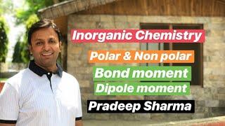 Polar & Non polar molecule || Bond moment || Dipole moment || GIC-4