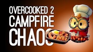 Overcooked 2 Campfire Cook Off Gameplay: S'MORES CHAOS •(Let's Play Overcooked 2 DLC)