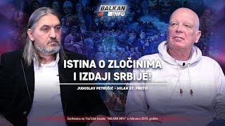 AKTUELNO: Istina o zločinima i izdaji Srbije - Jugoslav Petrušić i Milan St. Protić (12.2.2019)