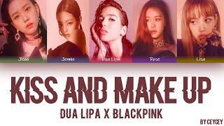 DUA LIPA & BLACKPINK - 'KISS AND MAKE UP' [HAN|ROM|TÜRKÇE ALTYAZILI]