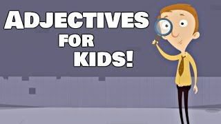 Adjectives For Kids   Language Arts Video Lesson