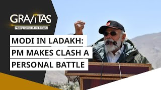 Gravitas: Modi in Ladakh | Prime Minister makes clash a personal battle