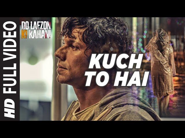 Kuch To Hai Full Video Song | Do Lafzon Ki Kahani Movie Video Songs 2016