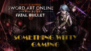 Friday Night Stream: Sword Art Online: Fatal Bullet! Part 01