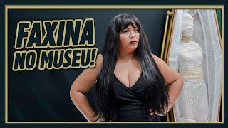 FAXINA NO MUSEU!