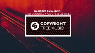 DAMSTERAM & JRND - Lost Control ft. Kédo Rebelle & MEL (Copyright Free Music)