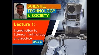 Lecture 1 (Part 2). Introduction to Science, Technology and Society (STS)