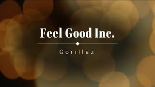 Feel Good Inc. - Gorillaz (lyrics)