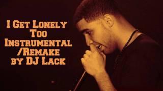 I Get Lonely Too Instrumental/Remake by DJ Lack