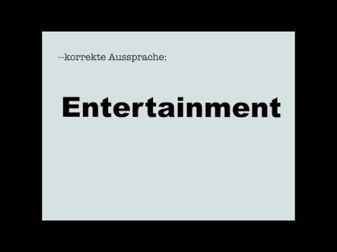 Korrekte Aussprache: Entertainment