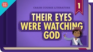 Their Eyes Were Watching God: Crash Course Literature 301