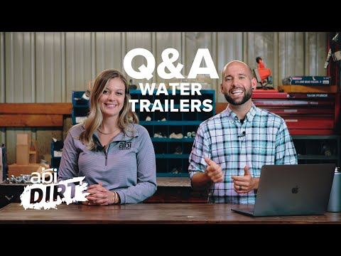 Answering Your Questions – Water Trailers I ABI Dirt