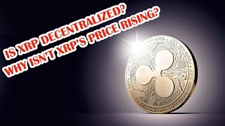 RIPPLE XRP FULLY Explained - WHY IS RIPPLE NOT GOING UP