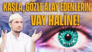 Kaşla, Gözle Alay Edenlerin Vay Haline! / 01.09.2015 / Kerem Önder