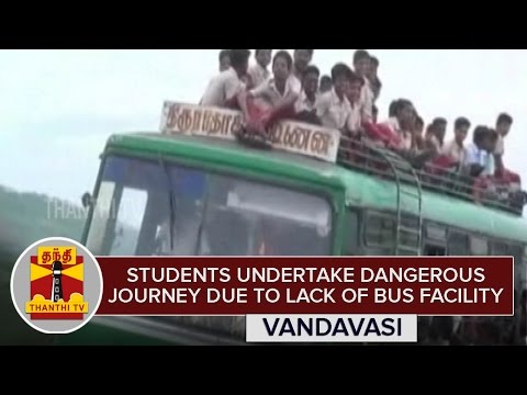 School-students-undertake-Dangerous-Journey-due-to-lack-of-Bus-Facility-at-Vandavasi-Thanthi-TV