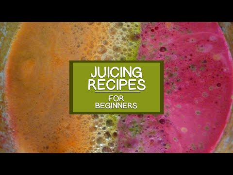 Video Juicing Recipes for Beginners