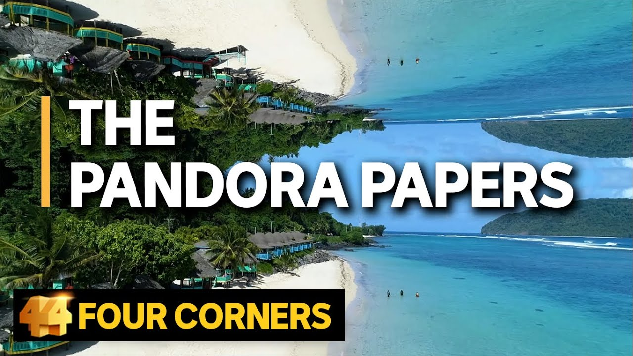 The Pandora Papers: How the world of overseas financing is still growing|4 Corners thumbnail