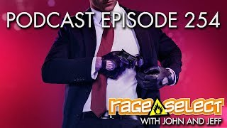 The Rage Select Podcast: Episode 253 with John and Jeff!