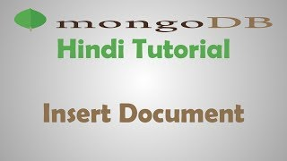 MongoDB Tutorial - 8 - How To Insert Document In MongoDB Database - Hindi