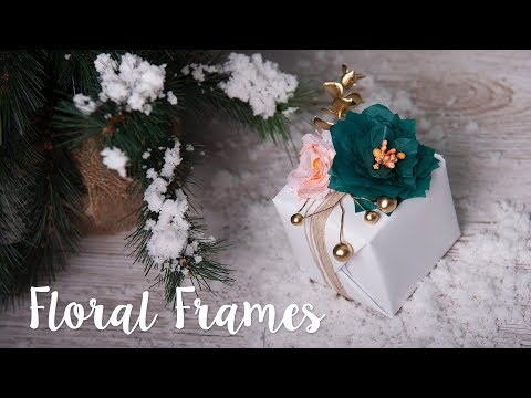 How to Make Floral Frames Wrapping Decorations - Sizzix