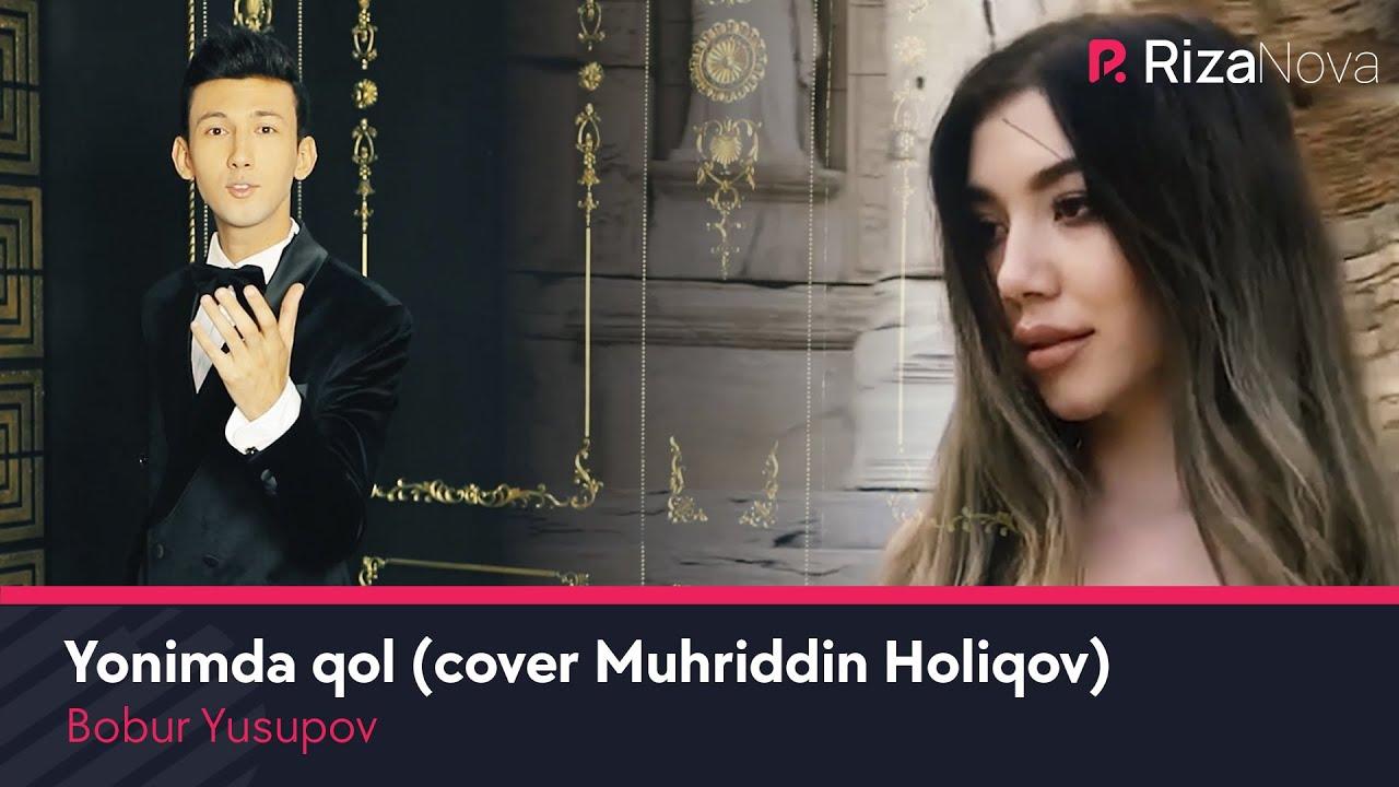 Bobur Yusupov - Yonimda qol (cover Muhriddin Holiqov)
