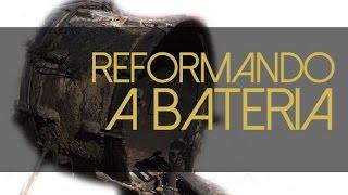 Reformando a bateria - dicas e dúvidas