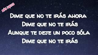Dime Que No Te Irás (Letra) - Luis Fonsi/ VIDA
