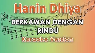 Hanin Dhiya   Berkawan Dengan Rindu (Karaoke Lirik Tanpa Vokal) By Regis