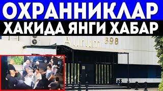 "Жамшид Кенжаевни Калтаклаган ""ОХРАННИК""лар Хакида Янги хабар чикди."
