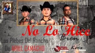 LOS PLEBES DEL RANCHO DE ARIEL CAMACHO - NO LO HICE BIEN (2016)