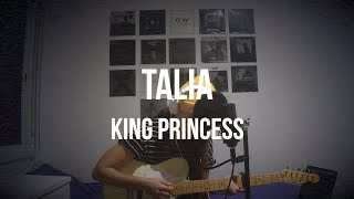 Talia   King Princess   Acoustic Cover