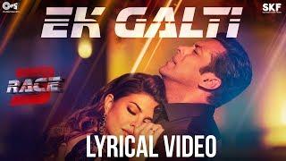 Ek Galti Song Video With Lyrics - Race 3 | Salman Khan  Jacqueline | Shivai Vyas