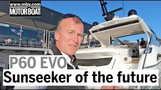 The future of Sunseeker is here | Predator 60 EVO yacht tour | Motor Boat & Yachting