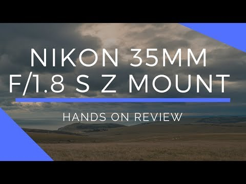 Nikon 35mm f/1.8 S Z Mount Lens Hands-On Review