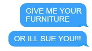 """r/Choosingbeggars """"GIVE ME YOUR FURNITURE OR I'LL SUE!"""" Funny Reddit Posts"""